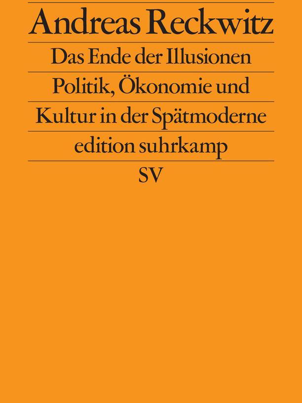 Leseempfehlungen: Andreas Reckwitz: Das Ende der Illusionen