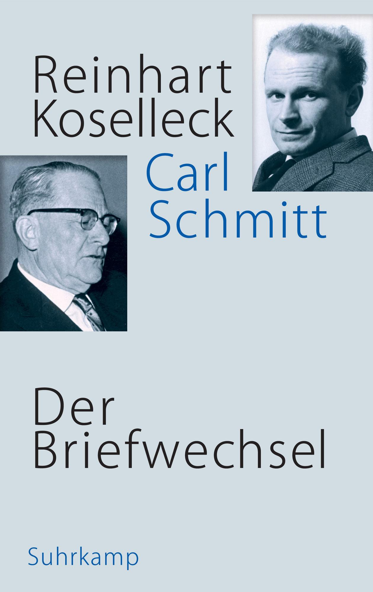 Leseempfehlungen:Reinhart Koselleck, Carl Schmitt: Der Briefwechsel 1953–1983
