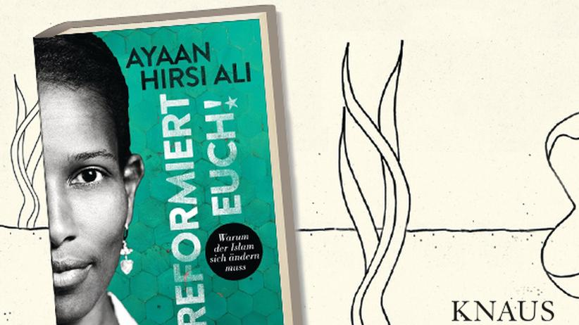 Ayaan Hirsi Ali: Die Reformation des Islam
