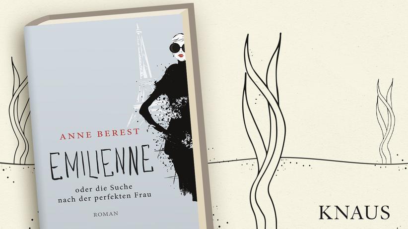 Anne Berest: Emilienne oder die Suche nach der perfekten Frau