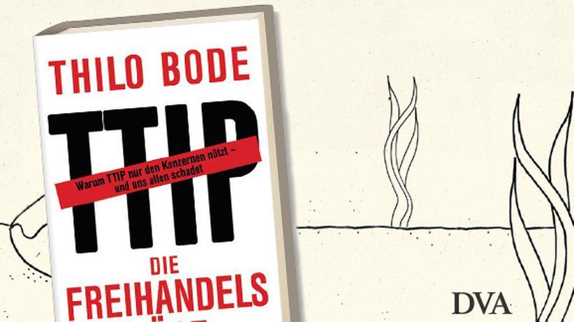 Thilo Bode: Die Freihandelslüge