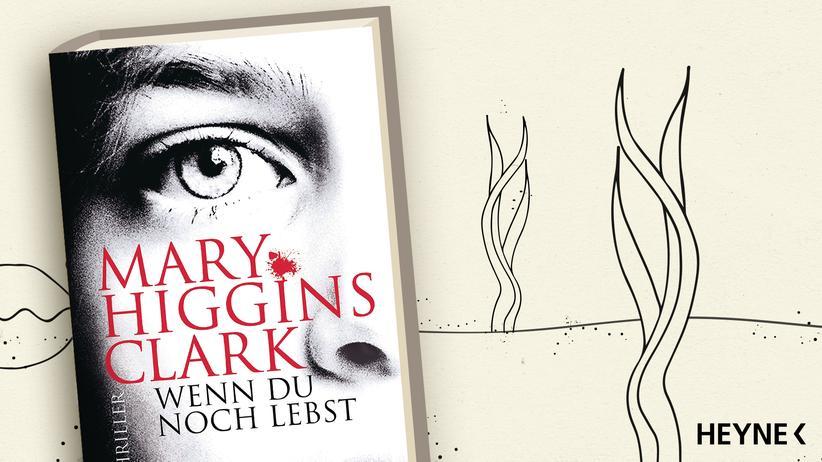 Mary Higgins Clark: Wenn du noch lebst