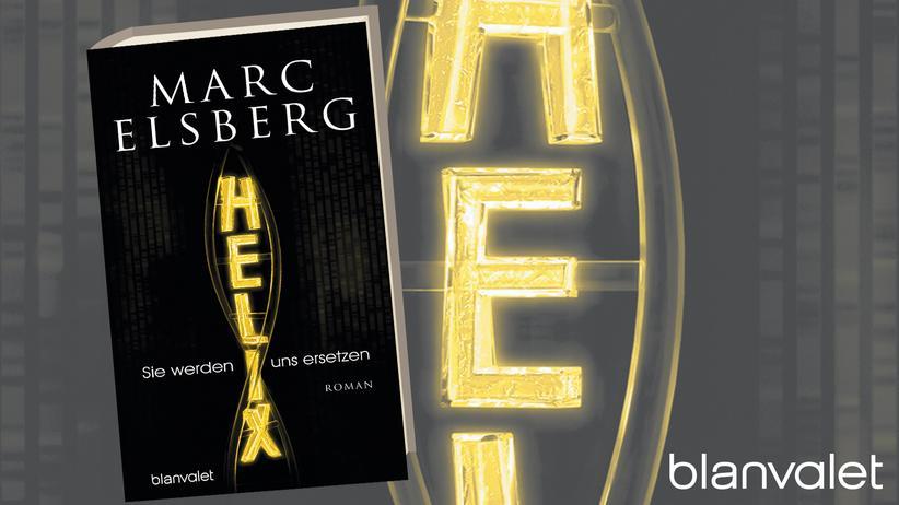 Marc Elsberg: Helix - Sie werden uns ersetzen
