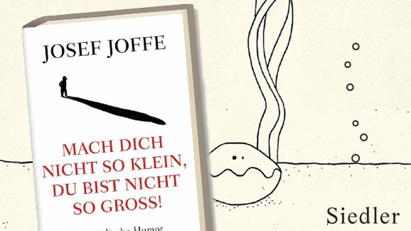 Josef Joffe: Weisheit, Witz und Waffe