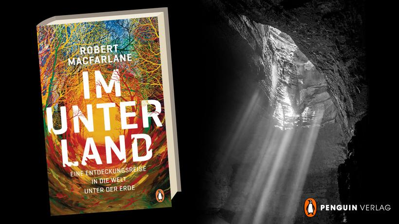 Robert Macfarlane: Im Unterland