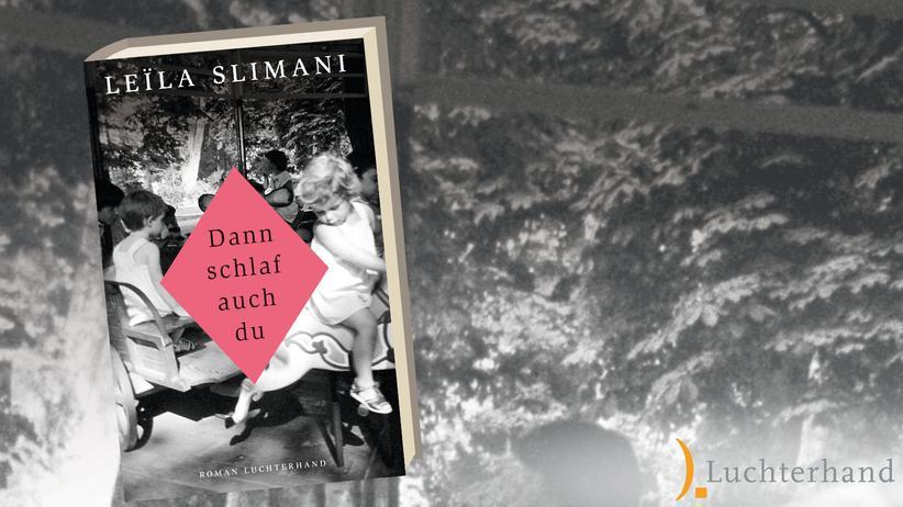 Leila Slimani: Dann schlaf auch du