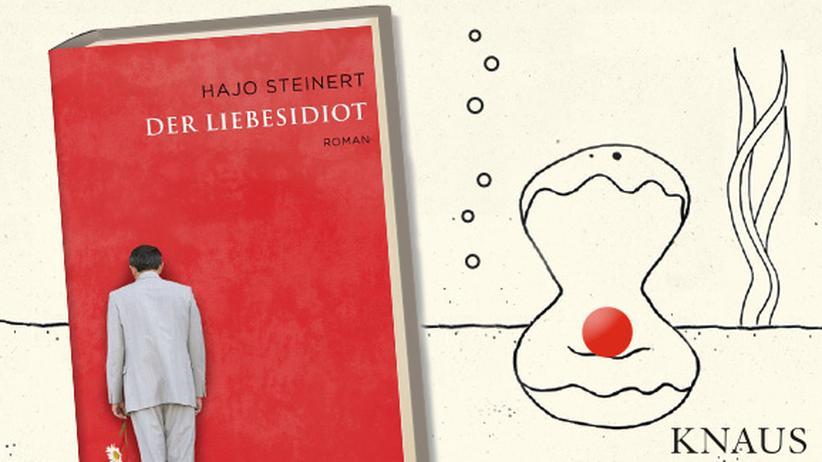 Hajo Steinert: Der Liebesidiot