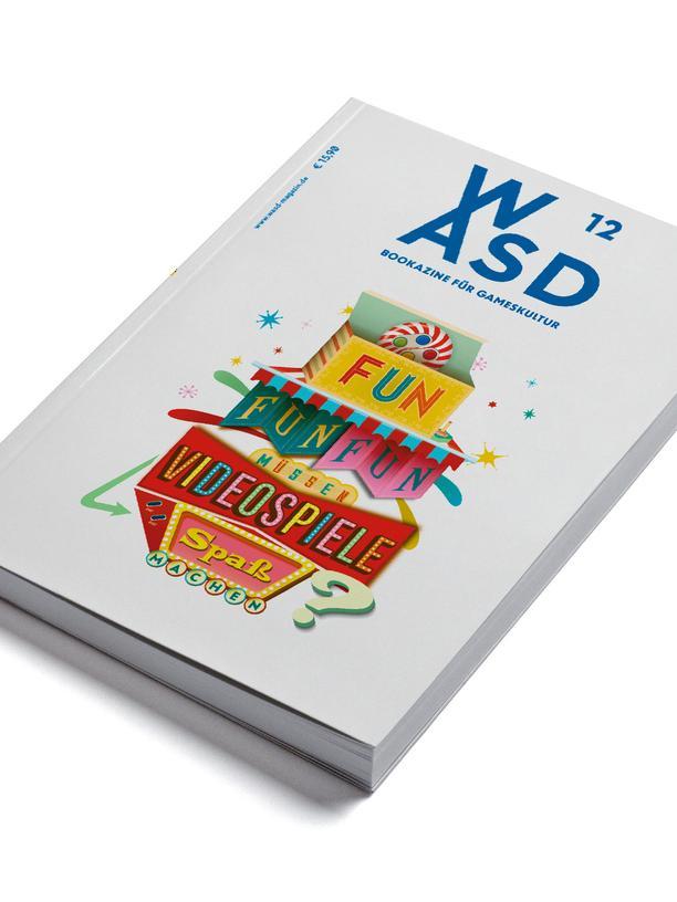 """Games: Dieser Artikel erschien in der aktuellen Ausgabe des Magazins """"WASD"""", das sich in Essays mit Games beschäftigt. In dieser Ausgabe geht es um Spaß in Spielen."""
