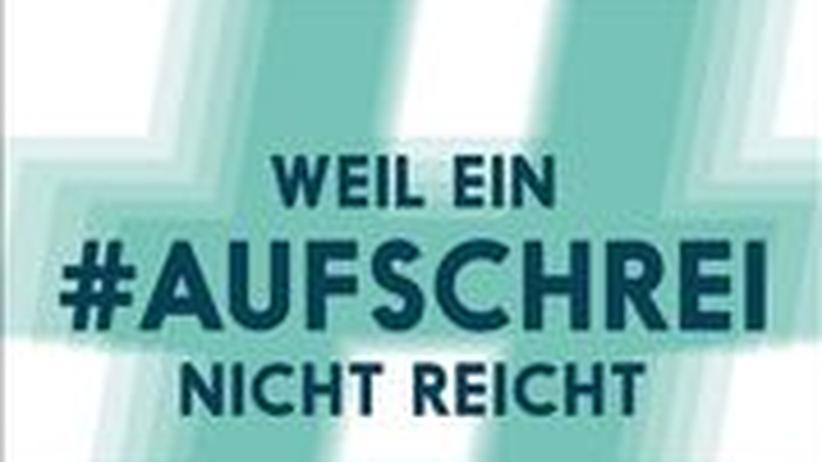 """Cover von """"Weil ein #Aufschrei nicht reicht"""""""