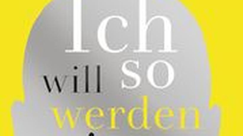 """Cover des Buches """"Ich will so werden, wie ich bin"""""""