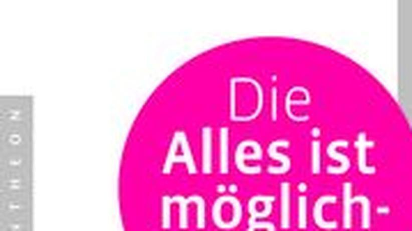 """Cover von """"Die Alles ist möglich-Lüge"""""""