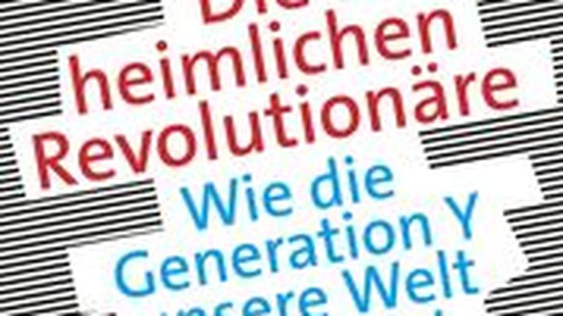 Generation Y: Die heimlichen Revolutionäre der Arbeit