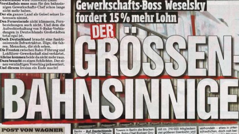 """""""Der Größen-Bahnsinnige"""" betitelte die """"Bild""""-Zeitung einen Text über den Bahn-Streik."""