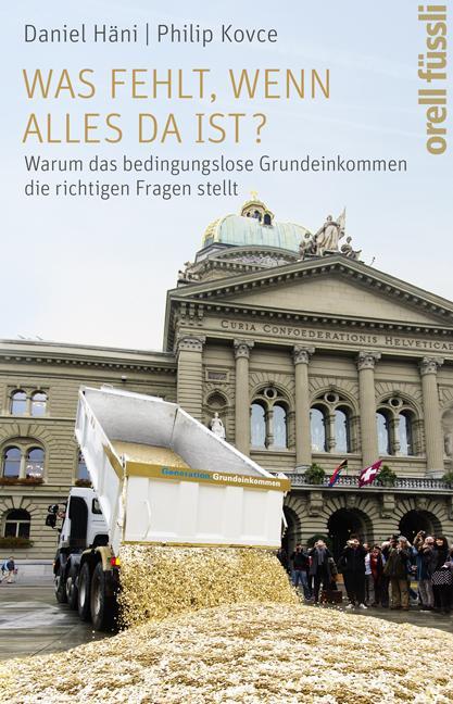 """Dieser Gastbeitrag basiert auf einem Auszug aus dem Buch von Daniel Häni und Philip Kovce: """"Was fehlt, wenn alles da ist? Warum das bedingungslose Grundeinkommen die richtigen Fragen stellt"""" (Orell Füssli, Zürich 2015)."""