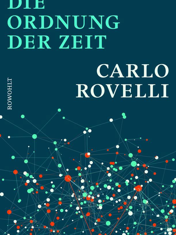 Carlo Rovelli: Die Ordnung der Zeit