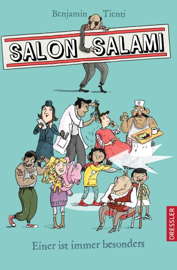 Jugendliteratur: Benjamin Tienti: Salon Salami. Dressler 2017; 160 S., 12,99 €; ab 10 Jahren