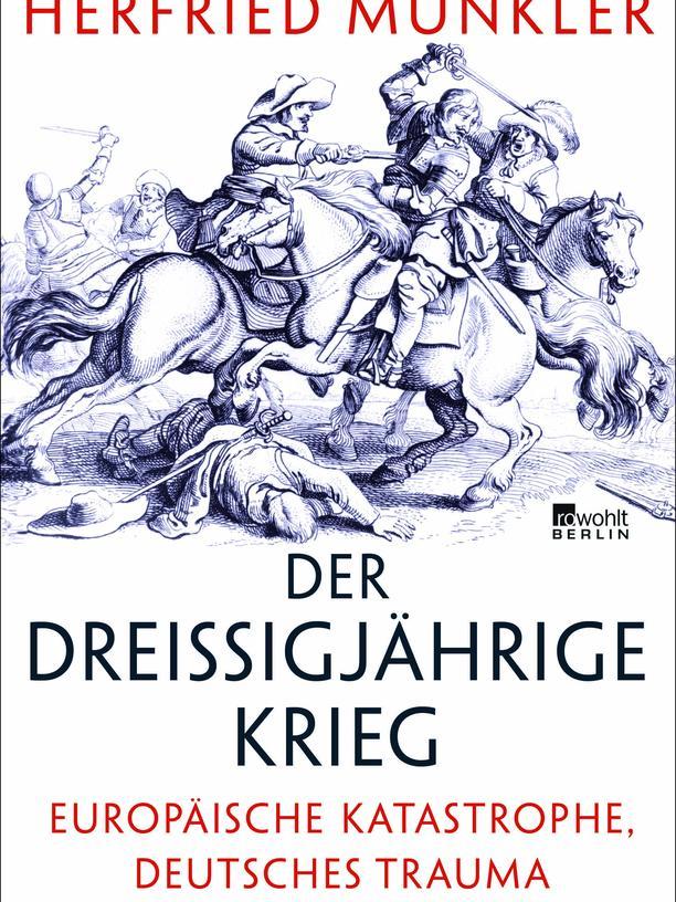 Herfried Münkler Der Dreißigjährige Krieg