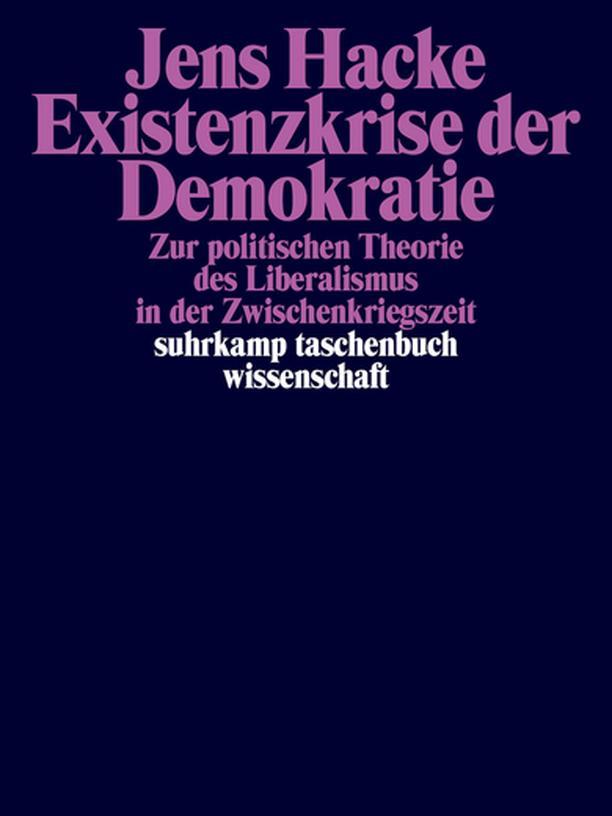 Jens Hacke: Existenzkrise der Demokratie
