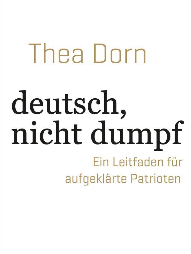 Thea Dorn: deutsch, nicht dumpf