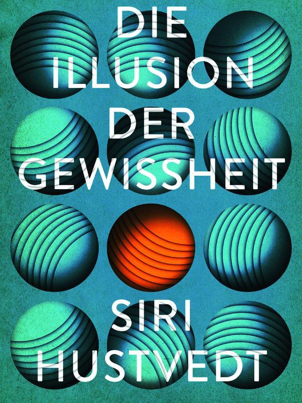 Siri Hustvedt: Die Illusion der Gewissheit