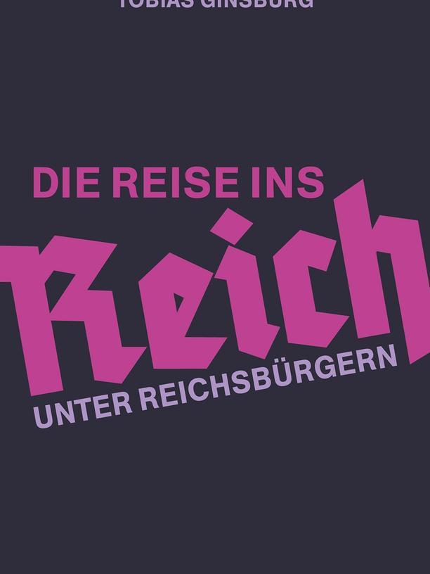 Tobias Ginsburg: Die Reise ins Reich