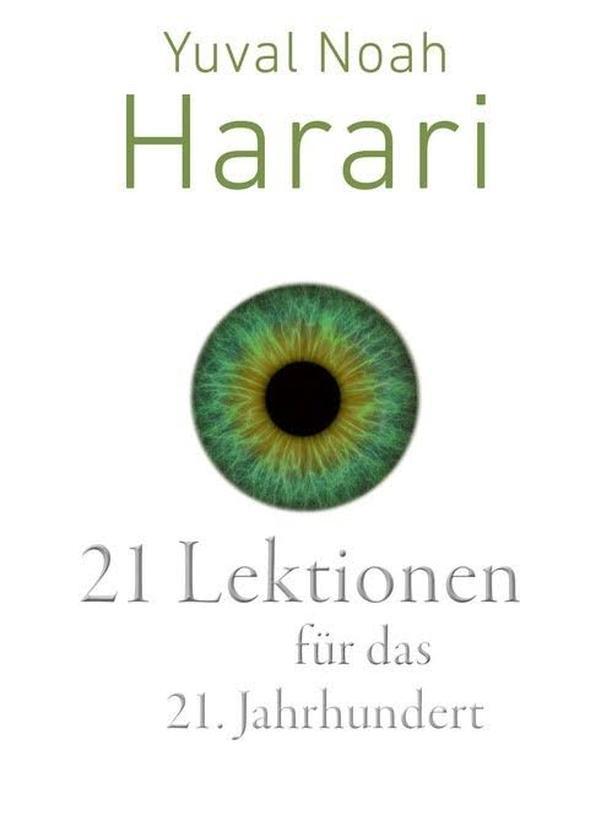 Yuval Noah Harari: 21 Lektionen für das 21. Jahrhundert