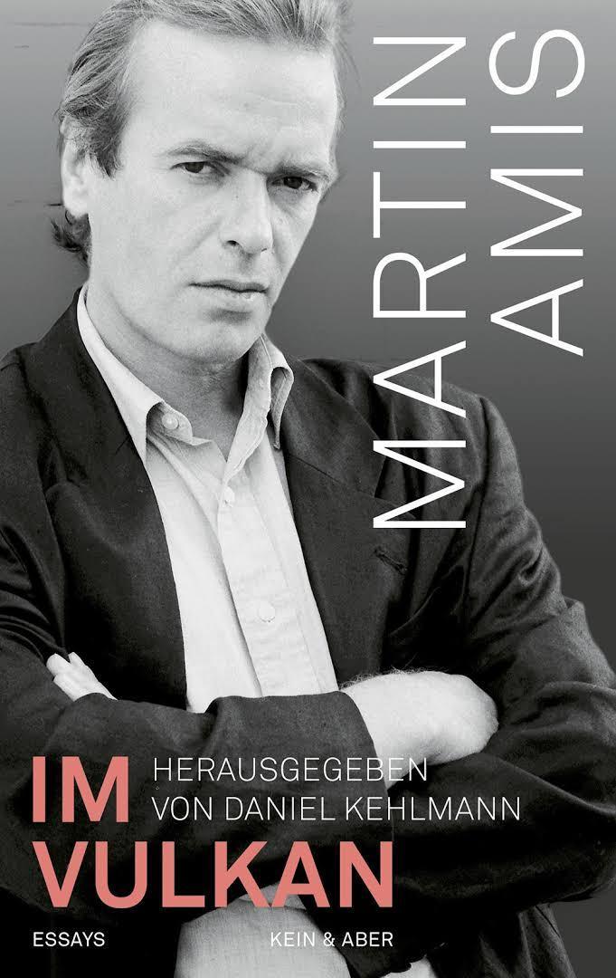 Martin Amis: Im Vulkan