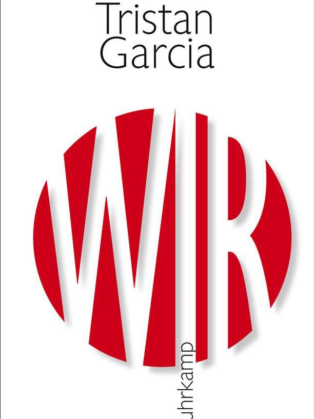 Tristan Garcia: Wir
