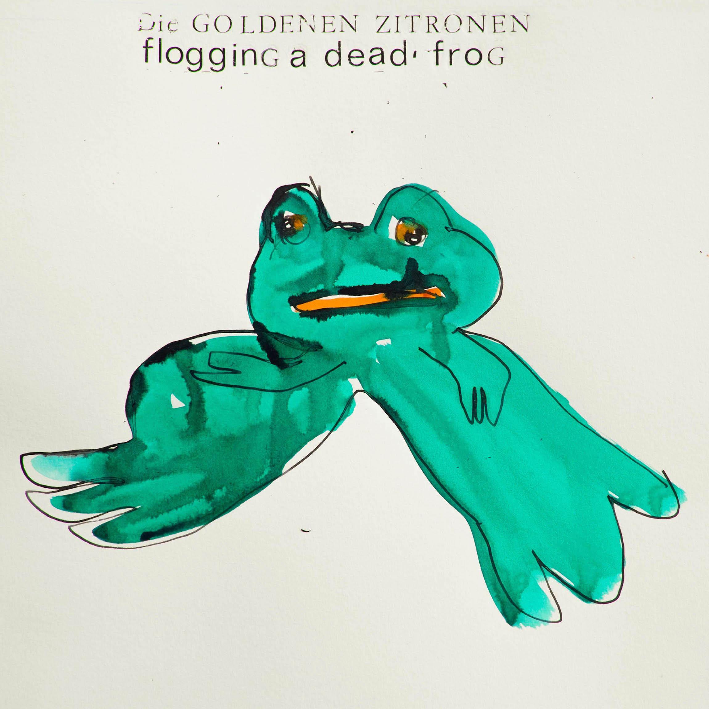 Die Goldenen Zitronen – Flogging A Dead Frog