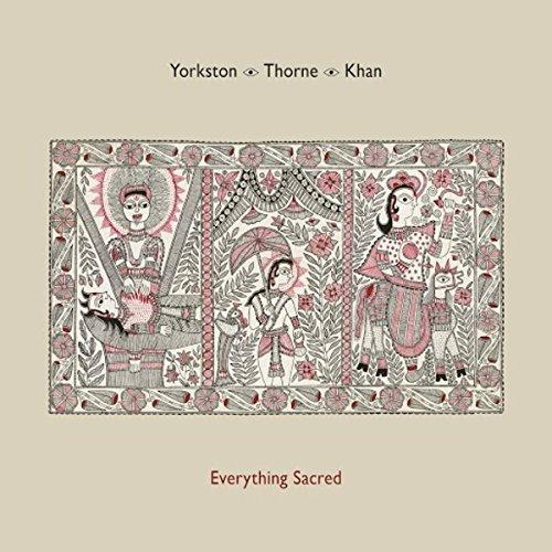 Yorkston/Thorne/Khan: Everything Sacred