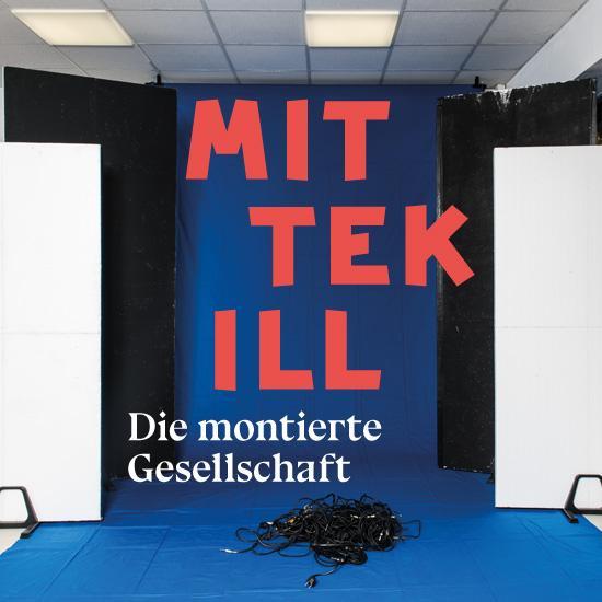 Mittekill – Die montierte Gesellschaft
