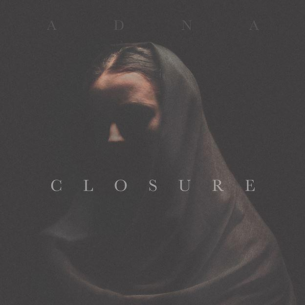 Adna – Closure