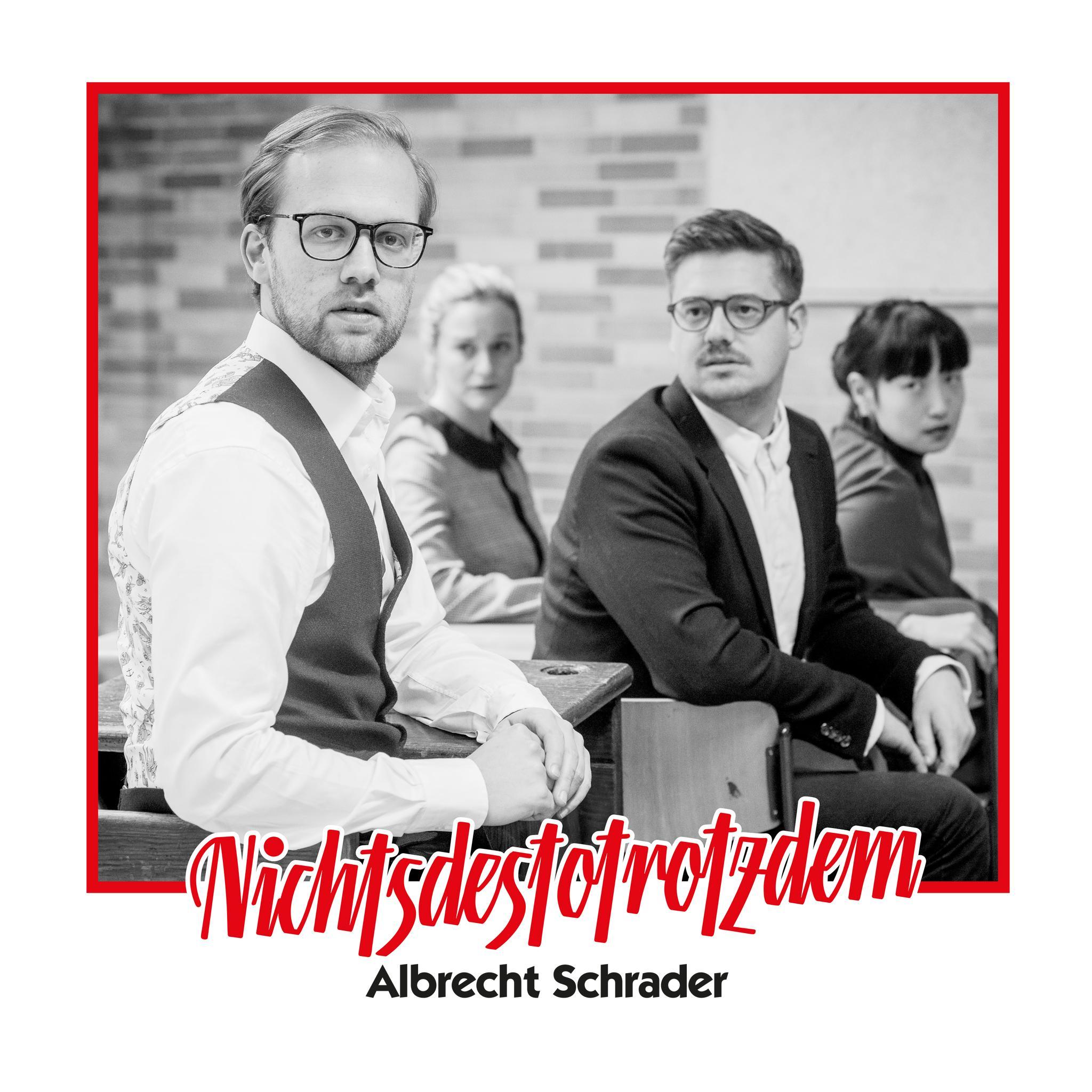 Albrecht Schrader – Nichtsdestotrotzdem