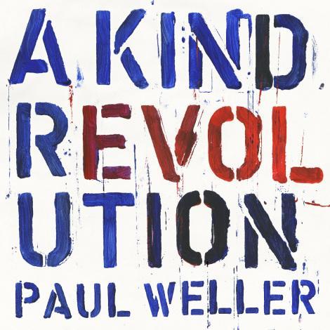 "Paul Weller: ""A Kind Revolution"""