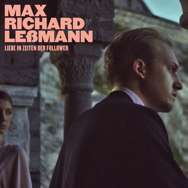 Max Richard Leßmann: Liebe in den Zeiten der Follower