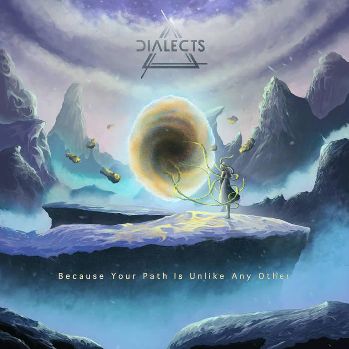 Dialects – Because Your Path Is Unlike Any Other (Through Love Records)