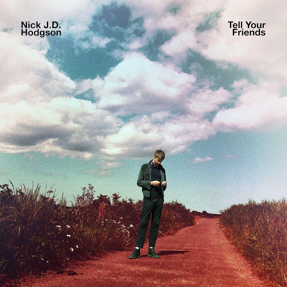 Nick J.D. Hodgson – Tell Your Friends (Prediction Records)