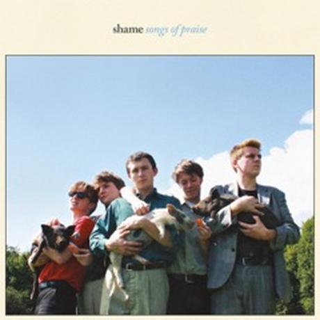 Shame: Songs Of Praise