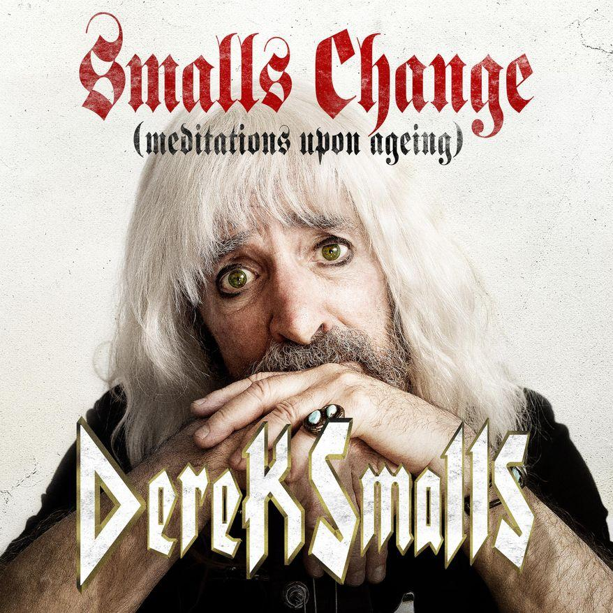 "Derek Smalls: ""Smalls Change (Meditations Upon Ageing)"""