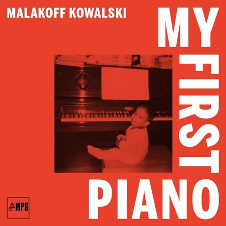 Malakoff Kowalski – My First Piano