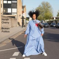 Popneuerscheinungen: Neneh Cherry: Broken Politics (Smalltown Supersound)
