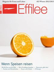 Erschienen in Effilee, Ausgabe 23, Win­ter 2012