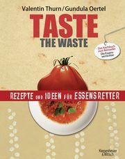 """Valentin Thun und Gundula Oertel: """"Taste the Waste - Rezepte und Ideen für Essensretter"""""""