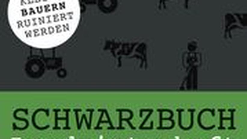 Hans Weiss: Schwarzbuch Landwirtschaft. Deuticke Verlag. Wien 2010. 18,40 Euro