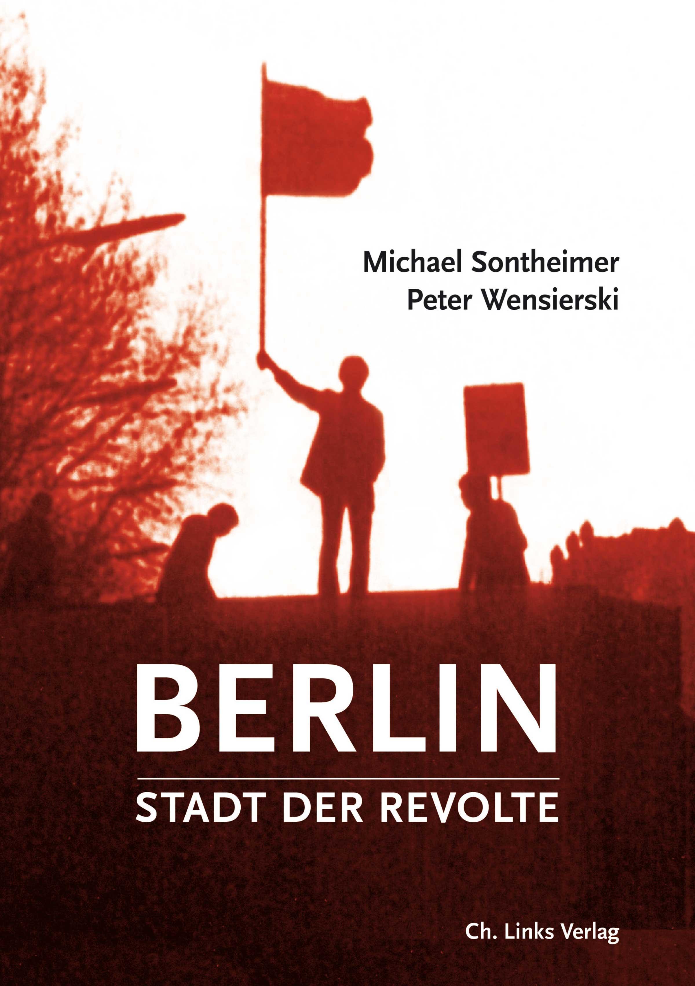 Prenzlauer Berg: Michael Sontheimer, Peter Wensierski: Berlin – Stadt der Revolte. Ch. Links Verlag, ca. 440 Seiten, ca. 60 Abb., 25 €